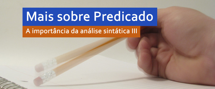 [LP] Mais sobre predicado. A importância da análise sintática III