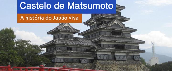 松本城 – Castelo de Matsumoto